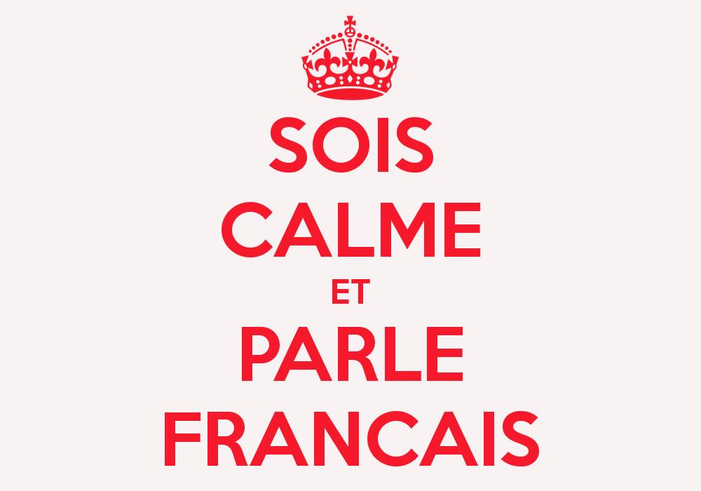 Sign saying: Sois calme et parle français